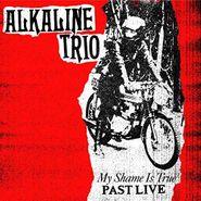 Alkaline Trio, My Shame Is True (Past Live) (LP)