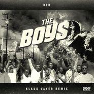 """Blu, The Boys [Klaus Layer Remix] (7"""")"""