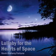 Kevin Braheny, Lullaby For The Hearts Of Space (CD)