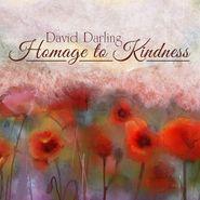 David Darling, Homage To Kindness (CD)