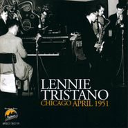 Lennie Tristano, Chicago April 1951 (CD)
