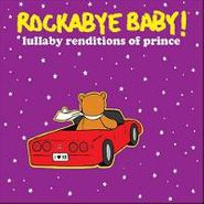 Rockabye Baby!, Rockabye Baby! Lullaby Renditions of Prince (CD)