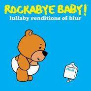 Rockabye Baby!, Rockabye Baby! - Lullaby Renditions of Blur (CD)