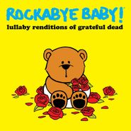 Rockabye Baby!, Rockabye Baby! Lullaby Renditions Of Grateful Dead [Record Store Day] (LP)