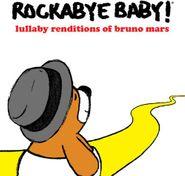 Rockabye Baby!, Lullaby Renditions Of Bruno Mars (CD)