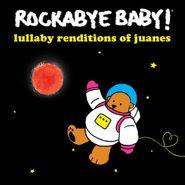 Rockabye Baby!, Lullaby Renditions Of Juanes (CD)