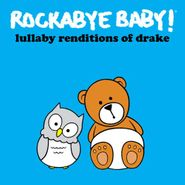 Rockabye Baby!, Lullaby Renditions Of Drake (CD)