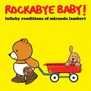 Rockabye Baby!, Lullaby Renditions Of Miranda Lambert (CD)
