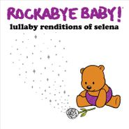 Rockabye Baby!, Lullaby Renditions Of Selena (CD)