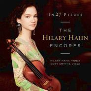 Hilary Hahn, In 27 Pieces - The Hillary Hahn Encores (CD)