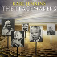 Karl Jenkins, The Peacemakers (CD)