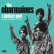 The Charmaines, I Idolize You! Fraternity Recordings 1960-1964 (LP)