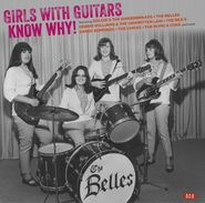 Various Artists, Girls With Guitars Know Why! (LP)