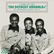 The Detroit Emeralds, I Think Of You: The Westbound Singles 1969-75 (CD)