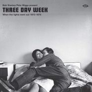Various Artists, Bob Stanley / Pete Wiggs Present Three Day Week: When The Lights Went Out 1972-1975 (CD)