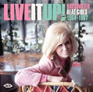 Various Artists, Live It Up: Bayswater Beat Girls 1964-1967 (CD)
