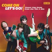 Various Artists, Come On Let's Go! Power Pop Gems From The 70s & 80s (CD)