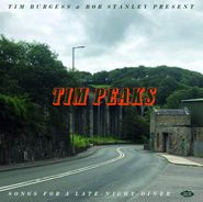 Various Artists, Tim Burgess & Bob Stanley Present Tim Peaks: Songs For A Late-Night Diner (CD)