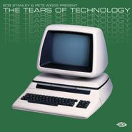 Various Artists, Bob Stanley & Pete Wiggs Present The Tears Of Technology (CD)