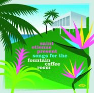 Various Artists, Saint Etienne Present Songs For The Fountain Coffee Room (CD)
