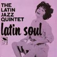 The Latin Jazz Quintet, Latin Soul (LP)