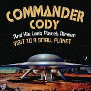 Commander Cody & His Lost Planet Airmen, Visit To A Small Planet (CD)