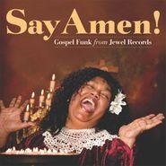 Various Artists, Say Amen! Gospel Funk From Jewel Records (CD)
