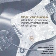 The Ventures, Play the Greatest Instrumental Hits of All Time (CD)