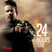 Tyler Bates, 24 Hours To Live [OST] (CD)