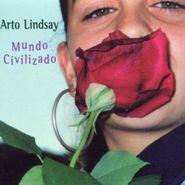 Arto Lindsay, Mundo Civilizado (CD)
