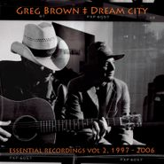 Greg Brown, Dream City Essential Recording (CD)