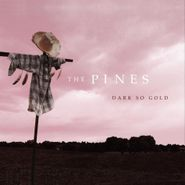 Pines , Dark So Gold (CD)