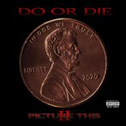 Do or Die, Picture This II (CD)