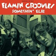 """The Flamin' Groovies, Somethin' Else / Too Late For Your Lies (7"""")"""