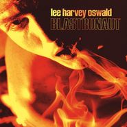 Lee Harvey Oswald Band, Blastronaut (LP)