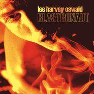 Lee Harvey Oswald Band, Blastronaut [Green Vinyl] (LP)