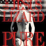 "The Jesus Lizard, Pure (12"")"