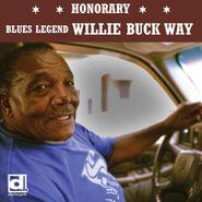 Willie Buck, Willie Buck Way (CD)