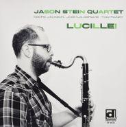 Jason Stein Quartet, Lucille! (LP)