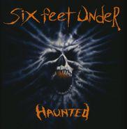 Six Feet Under, Haunted (LP)