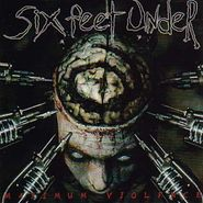 Six Feet Under, Maximum Violence (LP)