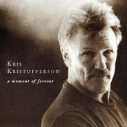 Kris Kristofferson, A Moment Of Forever (CD)