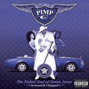 Pimp C, The Naked Soul Of Sweet Jones [Screwed & Chopped] (CD)