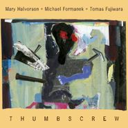 Mary Halvorson, Thumbscrew (CD)