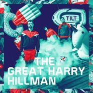 The Great Harry Hillman, Tilt (CD)