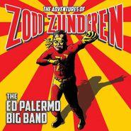 Ed Palermo, The Adventures Of Zodd Zundgren (CD)
