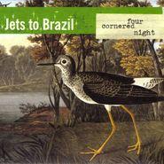 Jets to Brazil, Four Cornered Night [Clear Vinyl] (LP)