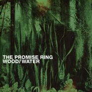 The Promise Ring, Wood / Water (LP)
