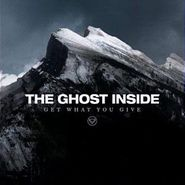 The Ghost Inside, Get What You Give (LP)