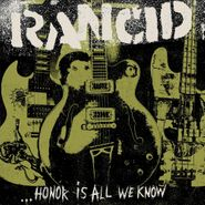 Rancid, ...Honor Is All We Know (CD)